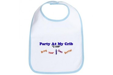 Party At My Crib 2 AM: Bring Your Own Bottle Funny Bib by CafePress