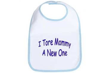 I Tore Mommy A New One Funny Bib by CafePress