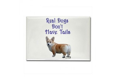 Real Dogs Don't Have Tails Corgi Rectangle Magnet by CafePress