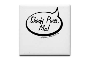 Shady Pines Quote Humor Tile Coaster by CafePress