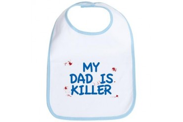 MY DAD IS KILLER Bib