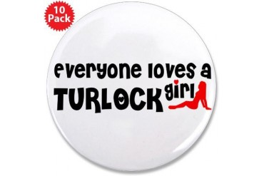 Everyone loves a Turlock Girl 3.5 Button 10 pack California 3.5 Button 10 pack by CafePress