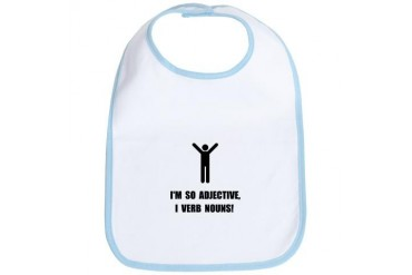 Adjective Verb Nouns Funny Bib by CafePress