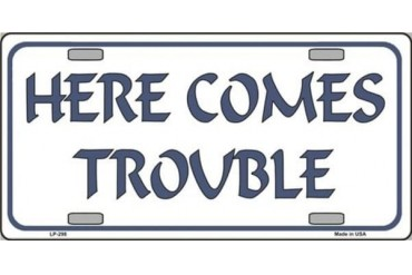 Here Comes Trouble Aluminum Automotive Plate