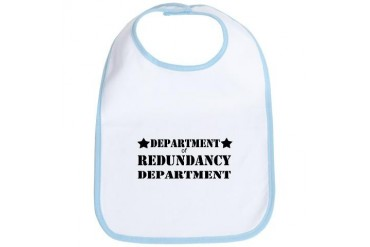 redundancy.png Funny Bib by CafePress