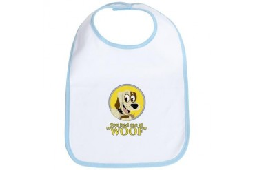 You Had Me at WOOF Dog Bib by CafePress