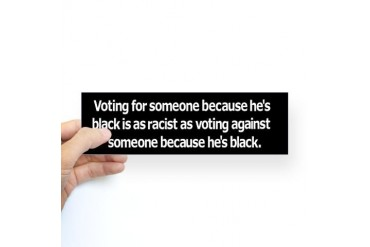 Voting Because He's Black, Bumper Sticker