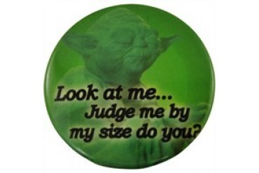 Star Wars Yoda Judge Me By My Size Do You Button