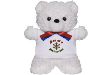 Son of a Nutcracker Christmas Teddy Bear by CafePress