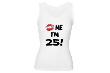 Kiss Me I'm 25 Humor Women's Tank Top by CafePress
