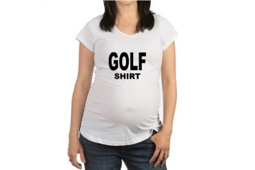 Golf Shirt Funny Maternity T-Shirt by CafePress