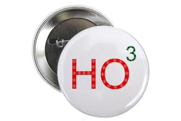 Ho To The Third Power Button Geek 2.25 Button by CafePress