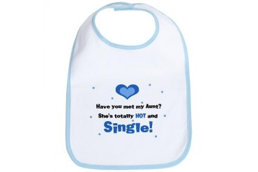 My Hot and Single Aunt Baby Family Bib by CafePress
