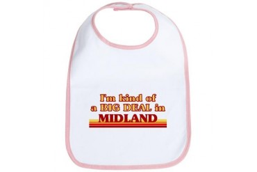 I am kind of a BIG DEAL in Midland Tx Texas Bib by CafePress