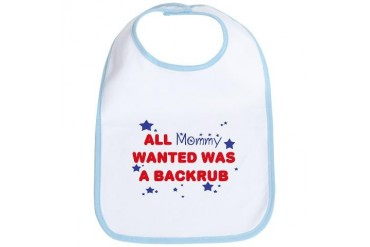 All Mommy wanted was a backrub Baby Bib