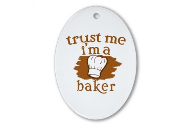Trust Me I'm a Baker Ornament Oval Baker Oval Ornament by CafePress