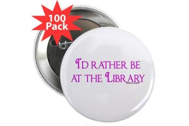 I'd rather be at the Library 2.25 Button 100 pac Librarian 2.25 Button 100 pack by CafePress