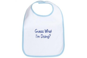 Guess What I'm Doing? Funny Bib by CafePress