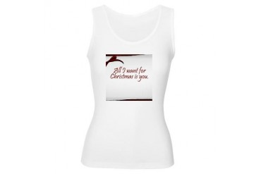 All I want for Christmas is You Love Women's Tank Top by CafePress