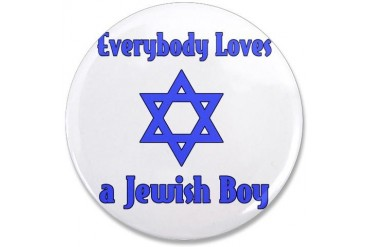 Everybody Loves a Jewish Boy Jewish 3.5 Button by CafePress