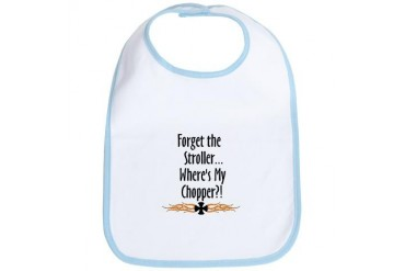 Forget the Stroller, where's my chopper Baby Bib by CafePress