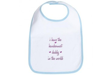 Handsomest Daddy in the world Baby girl Bib by CafePress