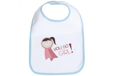 You Go Girl Novelty Bib by CafePress