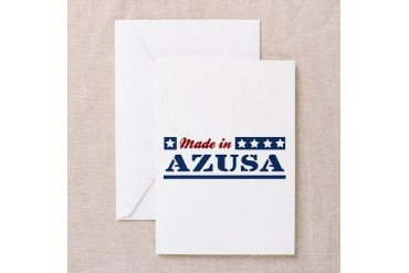 Made in Azusa California Greeting Card by CafePress
