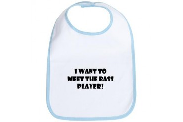 I want to meet the bass player Music Bib by CafePress