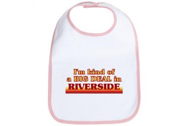 I am kind of a BIG DEAL in Riverside Oh Ohio Bib by CafePress