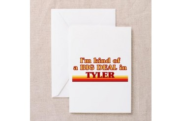 I am kind of a BIG DEAL in Tyler Texas Greeting Card by CafePress