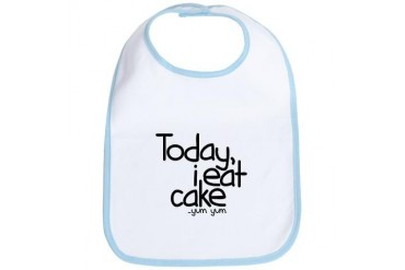 Today I Eat Cake Bib