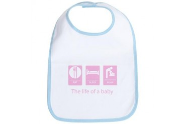 , A Baby's Life: Eat, Sleep, Poop. Baby / kids / family Bib by CafePress