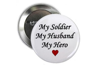 My Soldier Husband Hero Button Military 2.25 Button by CafePress
