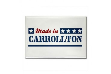 Made in Carrollton Texas Rectangle Magnet by CafePress