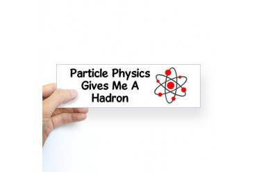 Particle Physics Bumper Sticker