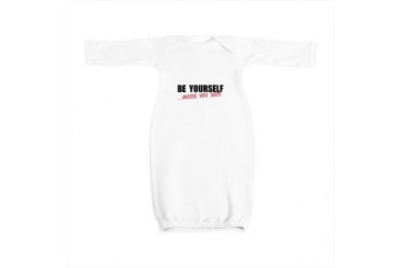 Be Yourself Suck Funny Baby Gown by CafePress