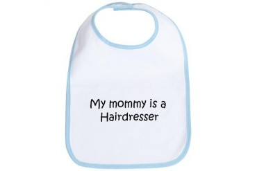 Mommy is a Hairdresser Mom Bib by CafePress