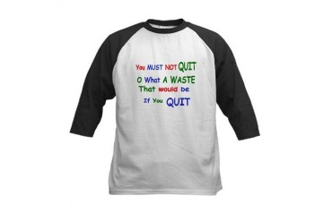 You must not quit Quotes Kids Baseball Jersey by CafePress