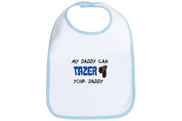 Tazer your Daddy Bib