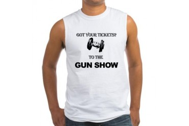 Got Your tickets? to the GUN SHOW - Sleeveless
