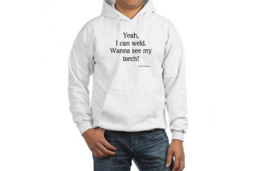 Yeah, I can weld Funny Hooded Sweatshirt by CafePress