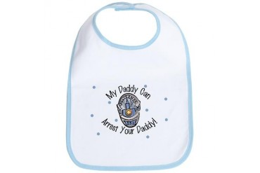 My Daddy Can Arrest your Dad Baby Bib