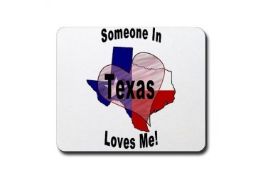 Someone in TEXAS loves me Holiday Mousepad by CafePress