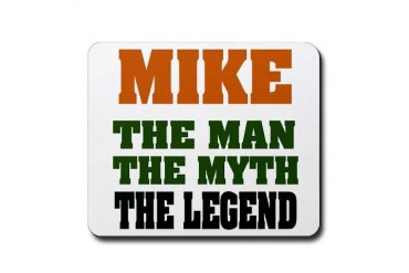 MIKE - The Lengend Funny Mousepad by CafePress