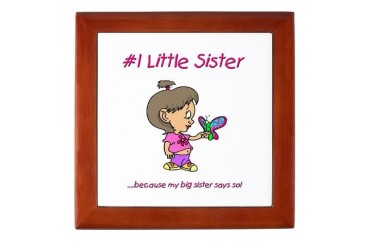 1 Little Sister because my big sister says so Ti Big sister Keepsake Box by CafePress