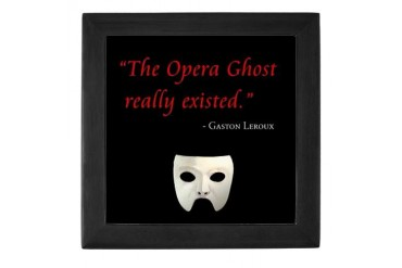 Opera Ghost Existed Quotes Keepsake Box by CafePress
