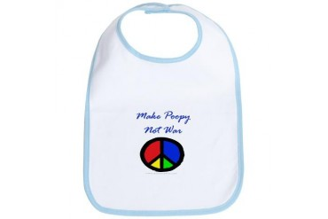 Political - Make Poopy Not War Funny Bib by CafePress