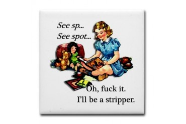 Be A Stripper Tile Coaster