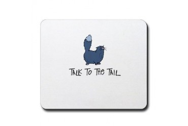 Talk to the Tail Pets Mousepad by CafePress